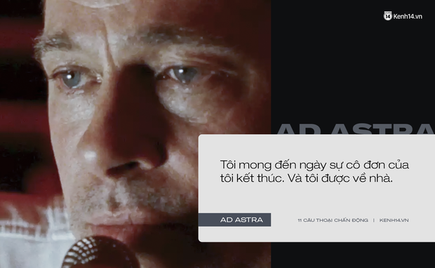 11 câu thoại day dứt tâm can trong Ad Astra của Brad Pitt: Hóa ra chúng ta đều cô đơn như tinh cầu cô độc giữa vũ trụ! - Ảnh 4.