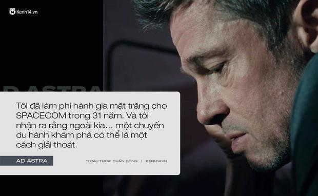 11 câu thoại day dứt tâm can trong Ad Astra của Brad Pitt: Hóa ra chúng ta đều cô đơn như tinh cầu cô độc giữa vũ trụ! - Ảnh 7.