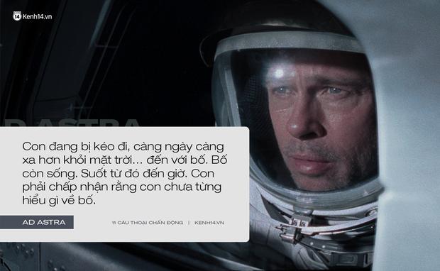 11 câu thoại day dứt tâm can trong Ad Astra của Brad Pitt: Hóa ra chúng ta đều cô đơn như tinh cầu cô độc giữa vũ trụ! - Ảnh 9.