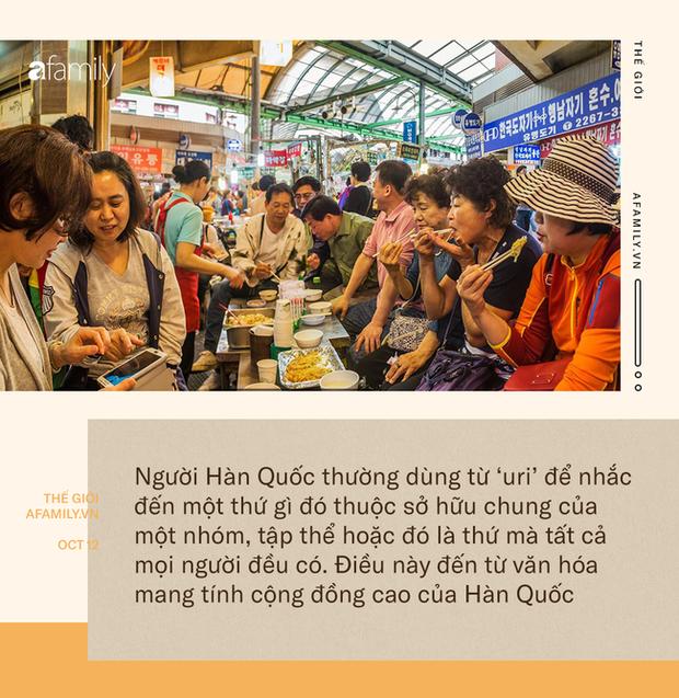 """Văn hóa Uri của Hàn Quốc: Nói """"của chúng ta thay vì """"của tôi và ẩn giấu trong đó là sự đoàn kết cùng niềm tự hào dân tộc đáng ngưỡng mộ - Ảnh 4."""