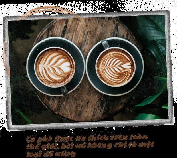 Đọc cuối tuần: Cà phê được ưa thích trên toàn thế giới, bởi nó không chỉ là một loại đồ uống - Ảnh 1.