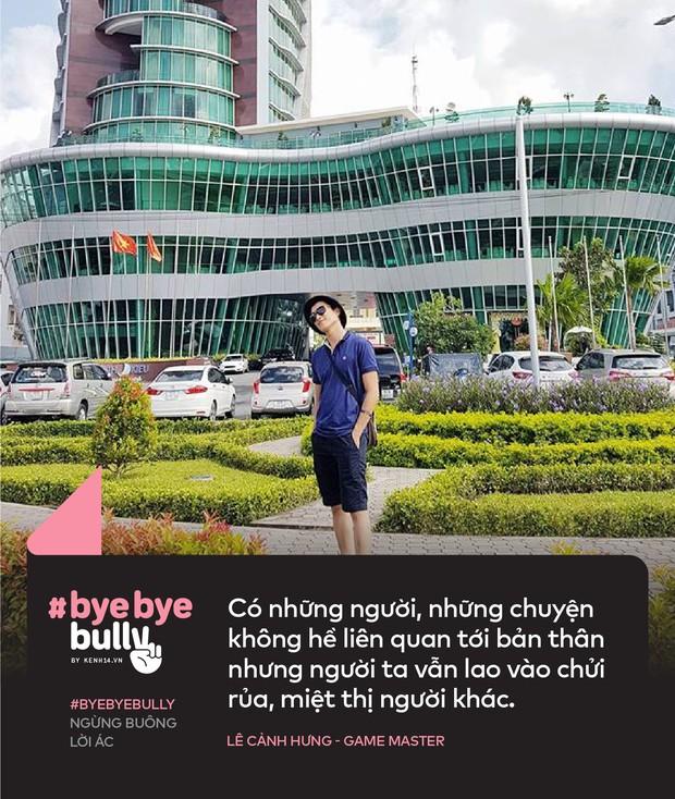 Giới trẻ Việt nói về cyber-bully: Bắt nạt online giống như cách nhanh nhất để một số người điền cảm giác hả hê vào khoảng trống tâm lý mà họ đang gặp phải! - Ảnh 4.