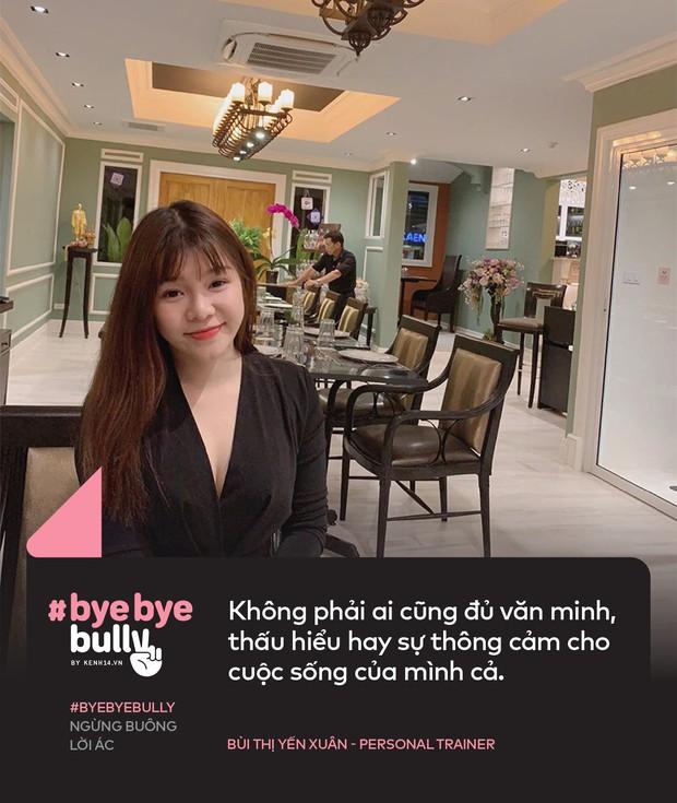 Giới trẻ Việt nói về cyber-bully: Bắt nạt online giống như cách nhanh nhất để một số người điền cảm giác hả hê vào khoảng trống tâm lý mà họ đang gặp phải! - Ảnh 6.