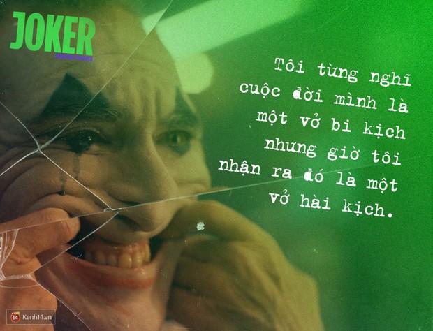 7 câu thoại ám ảnh của Joker: Tôi từng nghĩ cuộc đời mình là một vở bi kịch nhưng giờ tôi nhận ra đó là một vở hài kịch - Ảnh 1.