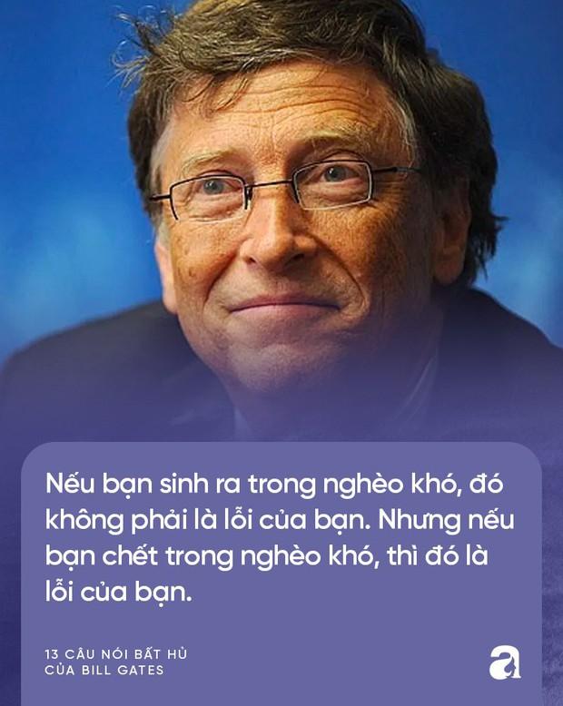 Từ những lời vàng của Bill Gates, cha mẹ hãy biến ngay thành bài học để dạy con thành công trong tương lai - Ảnh 6.