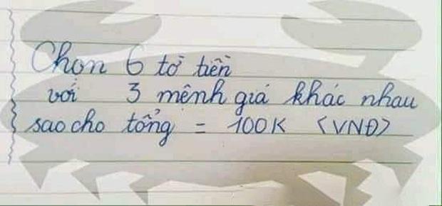 Bài toán Chọn 6 tờ tiền với 3 mệnh giá khác nhau sao cho tổng bằng 100k khiến dân mạng nát óc, nào ngờ đáp án quá đơn giản - Ảnh 1.