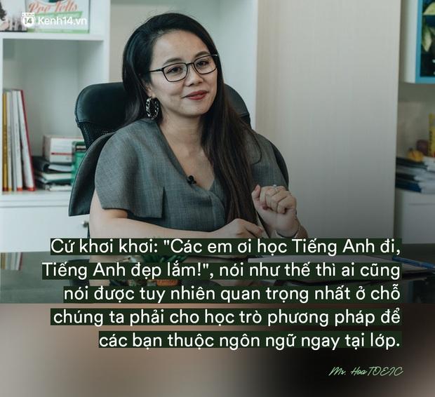 Ms Hoa, cô giáo dạy Tiếng Anh online hot bậc nhất Việt Nam: Người đi dạy nên có bằng cấp nhưng người có bằng cấp chưa chắc đã biết dạy - Ảnh 6.