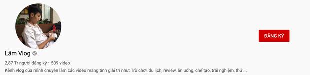 Lâm Vlog - YouTuber nghỉ học năm lớp 11 sở hữu kênh YouTube gần 3 triệu subs, được đánh giá chất lượng nhất Việt Nam là ai? - Ảnh 3.