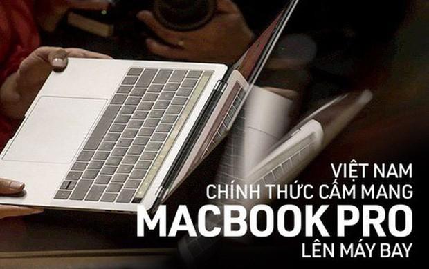 Nóng: Từ 15/11, Cục Hàng không Việt Nam cho phép hành khách tiếp tục mang Macbook Pro 15 inch lên máy bay, nhưng với 2 điều kiện đặc biệt - Ảnh 3.