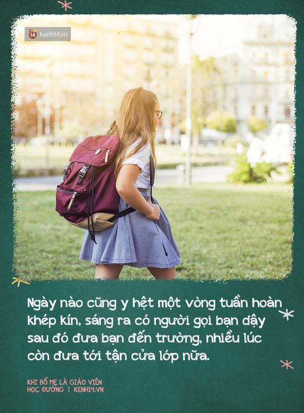 Khi có bố mẹ là giáo viên: Sướng đâu chẳng thấy, chỉ thấy chồng chất áp lực, suốt ngày bị mang ra so sánh, đố kỵ - Ảnh 12.