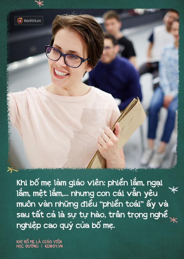 Khi có bố mẹ là giáo viên: Sướng đâu chẳng thấy, chỉ thấy chồng chất áp lực, suốt ngày bị mang ra so sánh, đố kỵ - Ảnh 13.