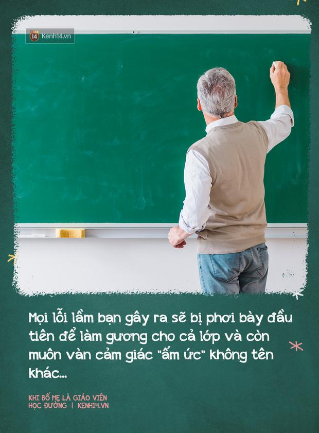 Khi có bố mẹ là giáo viên: Sướng đâu chẳng thấy, chỉ thấy chồng chất áp lực, suốt ngày bị mang ra so sánh, đố kỵ - Ảnh 4.