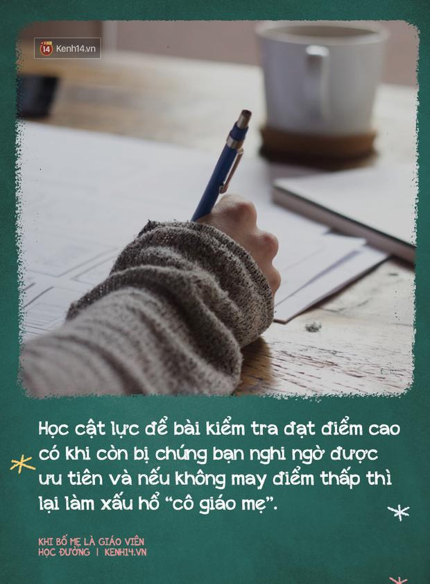 Khi có bố mẹ là giáo viên: Sướng đâu chẳng thấy, chỉ thấy chồng chất áp lực, suốt ngày bị mang ra so sánh, đố kỵ - Ảnh 6.