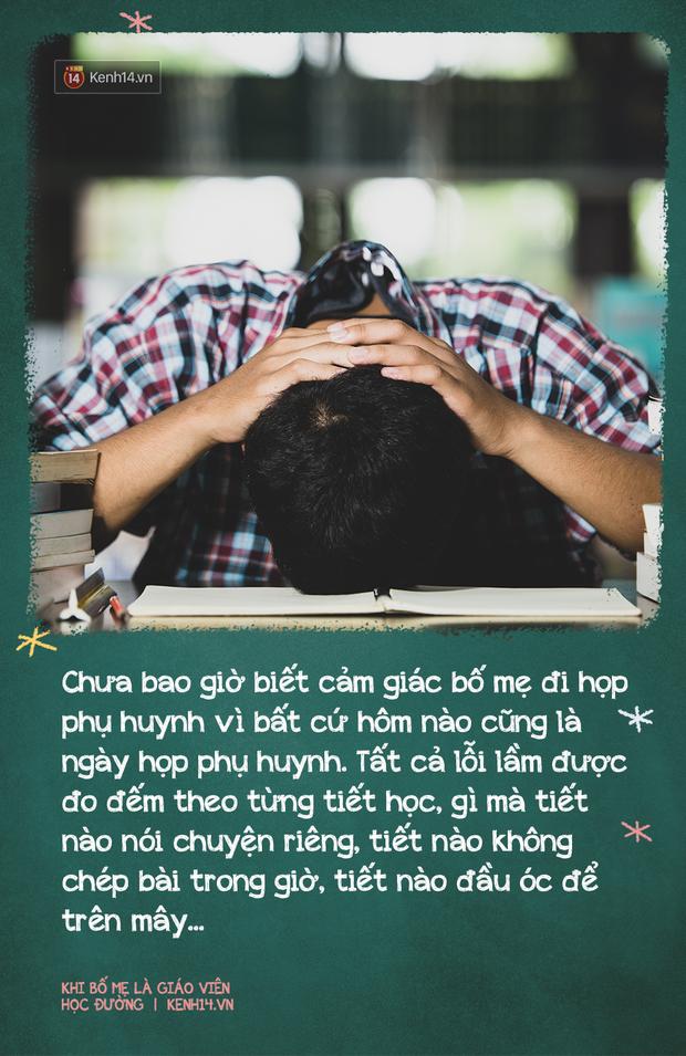 Khi có bố mẹ là giáo viên: Sướng đâu chẳng thấy, chỉ thấy chồng chất áp lực, suốt ngày bị mang ra so sánh, đố kỵ - Ảnh 11.