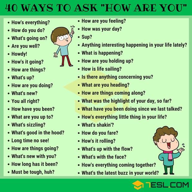 40 cách khác nhau thay thế cách hỏi How are you nhàm chán trong Tiếng Anh - Ảnh 2.