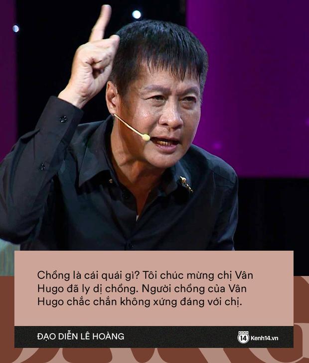 Những phát ngôn chấn động của Lê Hoàng: Hoàng Thùy Linh - Vân Hugo bị réo gọi, loạt quan điểm trai gái còn gây sốc hơn - Ảnh 6.