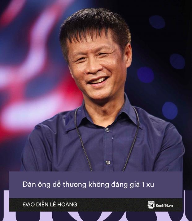 Những phát ngôn chấn động của Lê Hoàng: Hoàng Thùy Linh - Vân Hugo bị réo gọi, loạt quan điểm trai gái còn gây sốc hơn - Ảnh 4.