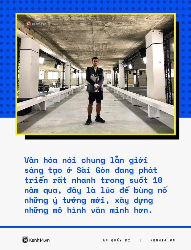Trò chuyện với founder khu tổ hợp mới nổi dành cho rich kid ở Sài Gòn: Người trẻ Việt rất thú vị nhưng lại chưa có nhiều không gian để thể hiện! - Ảnh 8.