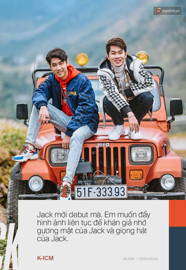 Trước khi dồn dập những dấu hiệu toang, Jack và K-ICM liên tục khẳng định người kia là tri kỉ của mình, ước mơ đem âm nhạc dân tộc Việt Nam ra thế giới! - Ảnh 11.