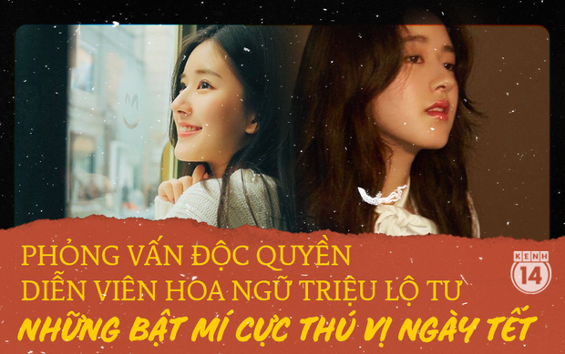 Phỏng vấn độc quyền mỹ nhân Cbiz Triệu Lộ Tư: Bật mí khó khăn khi cặp với toàn soái ca, gửi lời chúc Tết đến fan Việt - Ảnh 2.