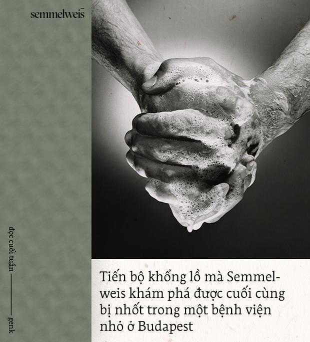 Đọc cuối tuần: Semmelweis và thời đại những bác sĩ mang bàn tay tử thần - Ảnh 11.