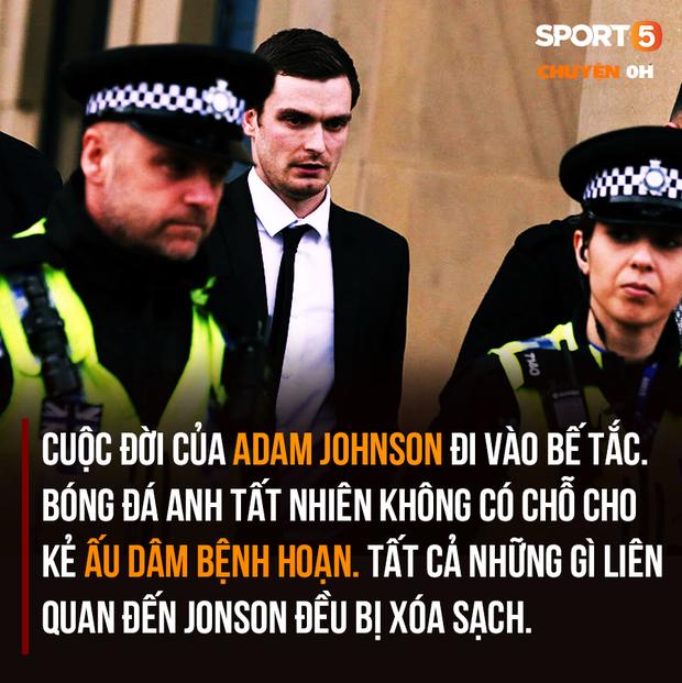 Ra tù, ác mộng vẫn tiếp diễn với kẻ ấu dâm Adam Johnson - Ảnh 2.