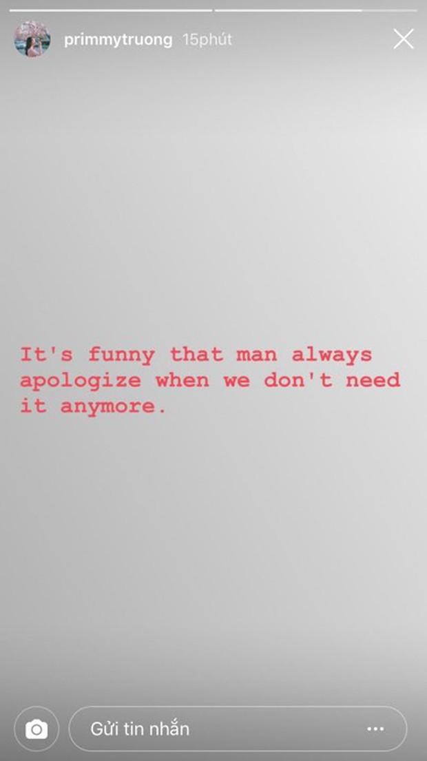 Primmy Trương mỉa mai một chàng trai nào đó cứ suốt ngày nói xin lỗi dù cô đã chẳng cần nữa - Ảnh 2.