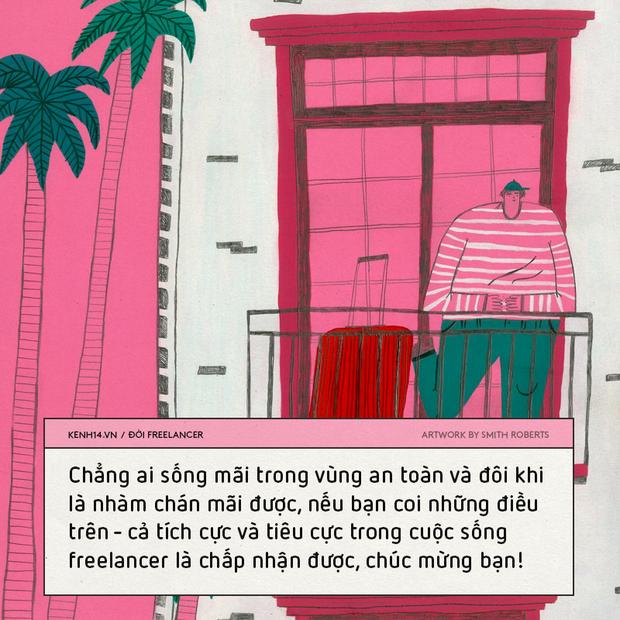 Đời freelancer: Những ảo mộng về một cuộc sống không gò bó, tiền đầy ví và tự do đi khắp nơi! - Ảnh 7.