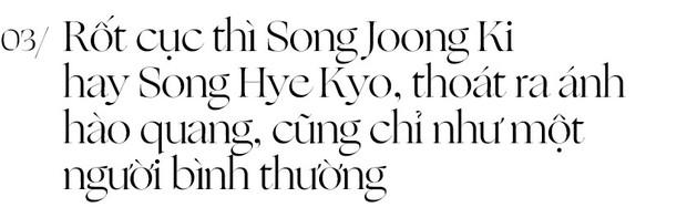 Song Joong Ki và Song Hye Kyo: Bao câu nói ngôn tình không bằng 1 tờ đơn ly dị, cuộc tình cổ tích cuồng nhiệt nào thì khi kết thúc vẫn tàn nhẫn như nhau - Ảnh 7.
