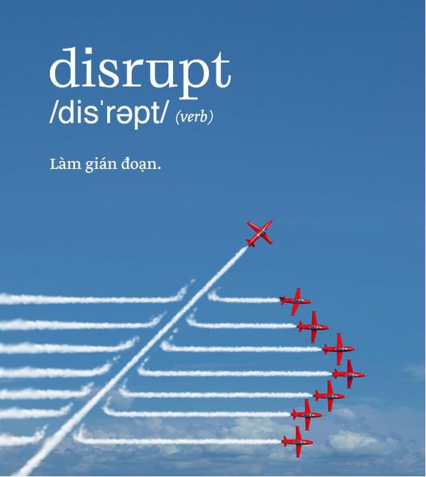Disrupt: Từ tiếng Anh bạn buộc phải hiểu để lý giải sự vĩ đại của Apple, Google hay Microsoft - Ảnh 2.