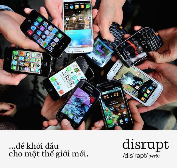 Disrupt: Từ tiếng Anh bạn buộc phải hiểu để lý giải sự vĩ đại của Apple, Google hay Microsoft - Ảnh 6.