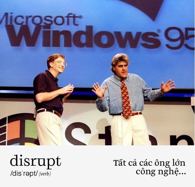 Disrupt: Từ tiếng Anh bạn buộc phải hiểu để lý giải sự vĩ đại của Apple, Google hay Microsoft - Ảnh 8.