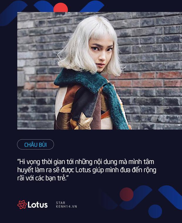 Dàn sao Việt nói gì trước thềm ra mắt MXH Lotus: HHen Niê muốn lan tỏa những điều tích cực, Chi Pu, Ninh Dương Lan Ngọc đặt niềm tin vào sản phẩm của người Việt - Ảnh 6.
