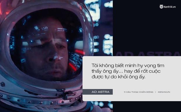 11 câu thoại day dứt tâm can trong Ad Astra của Brad Pitt: Hóa ra chúng ta đều cô đơn như tinh cầu cô độc giữa vũ trụ! - Ảnh 2.