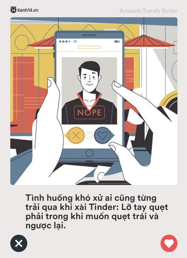 Loạt tình huống siêu khó xử ai cũng từng gặp phải khi chơi Tinder: Những lúc thế này có nhiều nụ cười tự tin thì toang vẫn hoàn toang! - Ảnh 9.