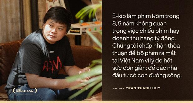 Đạo diễn Trần Thanh Huy: Ròm ra rạp giữa dịch để nhà đầu tư còn đường sống, bạn không thích thì không xem, đừng kêu gọi tẩy chay! - Ảnh 8.