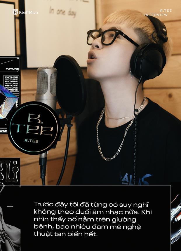 R.Tee: Tôi vẫn còn ghen tị với 16 Typh lắm đấy! Nhìn ba trên giường bệnh, tôi chỉ muốn bỏ Rap, mọi đam mê nghệ thuật tan biến hết - Ảnh 24.