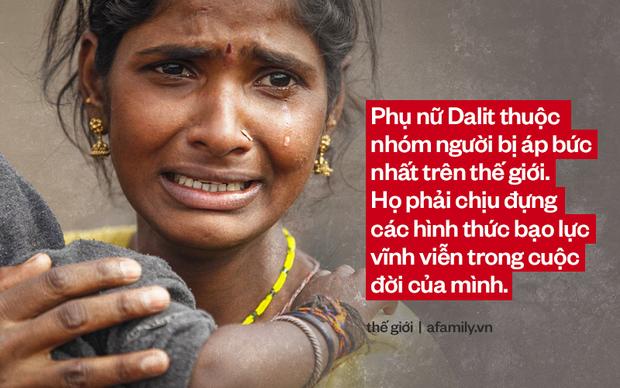 Cứ mỗi ngày trôi qua, có 10 phụ nữ Dalit bị cưỡng hiếp, họ là ai mà phải chịu sự đau đớn thống khổ tận cùng đến như vậy? - Ảnh 3.
