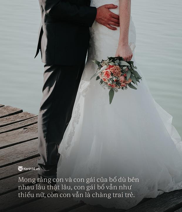 Thư bố gửi chàng rể tương lai: Người con cưới không phải vợ con mà chính là sinh mệnh của bố - Ảnh 7.