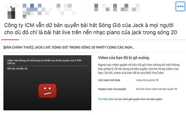 Khẳng định vẫn nắm quyền sở hữu nhưng video Jack hát live Sóng Gió tiếp tục bị gỡ bỏ vì khiếu nại bản quyền từ công ty ICM - Ảnh 1.