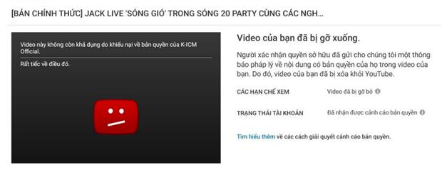 Khẳng định vẫn nắm quyền sở hữu nhưng video Jack hát live Sóng Gió tiếp tục bị gỡ bỏ vì khiếu nại bản quyền từ công ty ICM - Ảnh 2.