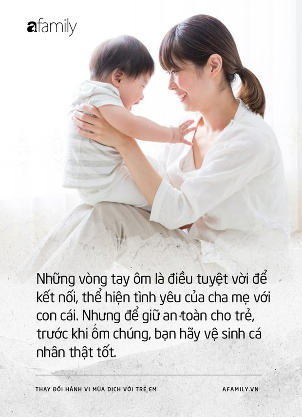 Tỏ bày yêu thương và những thói quen người lớn nhất thiết phải thay đổi để bảo vệ trẻ em trong mùa dịch COVID-19 - Ảnh 1.