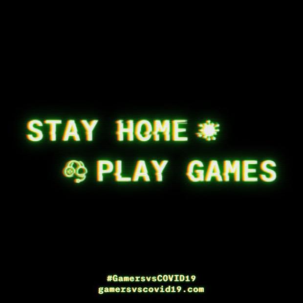 Cộng đồng game thủ thế giới phát động chiến dịch Stay home play game - Ở nhà chơi game, cùng nhau đẩy lùi dịch Covid-19 - Ảnh 1.