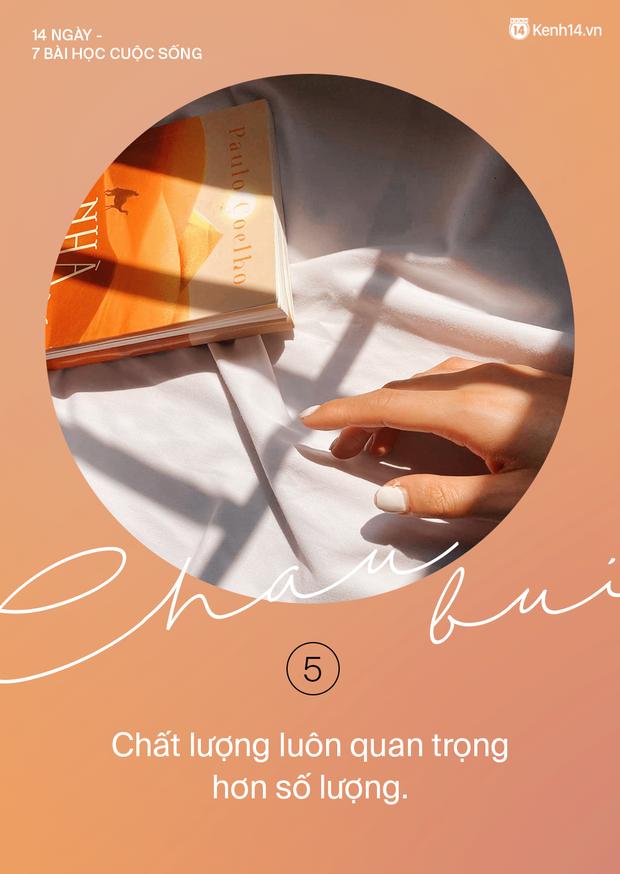 Dành 14 ngày cách ly để nghỉ ngơi và suy ngẫm, Châu Bùi đã có được 7 bài học quý giá về cuộc sống - Ảnh 5.