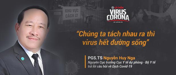 PGS.TS Nguyễn Huy Nga: Chúng ta tách nhau ra thì virus hết đường sống - Ảnh 1.
