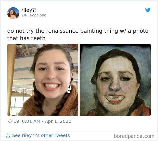 Giải trí mùa dịch: App chỉnh ảnh tự biến mình thành tranh vẽ Phục Hưng, kẻ khóc người cười không để đâu cho hết - Ảnh 7.