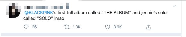 Công ty nào nghèo tên bằng YG: Bài hát solo của Jennie đặt là SOLO, full album đầu tiên của BLACKPINK là THE ALBUM nghe mà tức! - Ảnh 9.