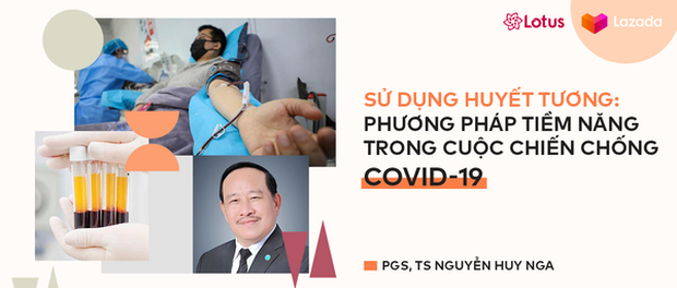 Sử dụng huyết tương: Phương pháp tiềm năng trong cuộc chiến chống Covid-19 - Ảnh 1.