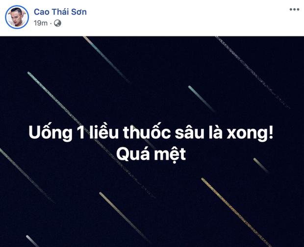 """Cao Thái Sơn đăng dòng trạng thái đề cập chuyện tự sát kèm lời than thở """"Quá mệt!"""" - Ảnh 2."""