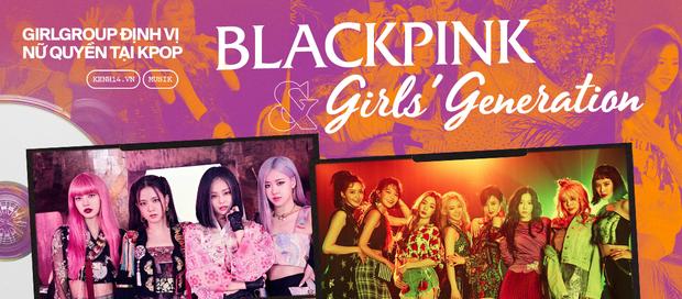 Sự chuyển giao thời đại từ Girls Generation đến BLACKPINK: 2 cái tên cân bằng sức nặng cho phái nữ tại đấu trường Kpop - Ảnh 9.